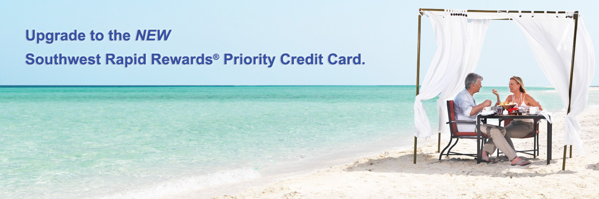 Upgrade to the NEW Southwest Rapid Rewards(R) Priority Credit Card